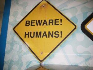 Beware Humans